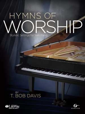 Hymns of Worship by T. Bob Davis